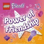 the power of friendship (single)  - lego friends