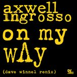 on my way (single)  - axwell & ingrosso