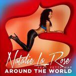 around the world (single) - natalie la rose, fetty wap