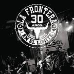 30 anos en el limite (1985-2015) - la frontera