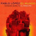 el mundo (single)  - pablo lopez