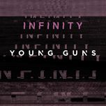 infinity (single)  - young guns