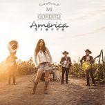 mi gordito (single)  - america sierra