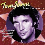 from the vaults - tom jones