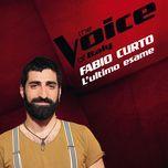 l'ultimo esame (the voice of italy) (single)  - fabio curto