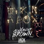jack in a box (single) - alexander brown, jack savoretti