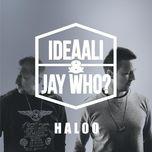 haloo (single)  - ideaali & jay who