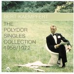 the polydor singles collection 1958/1972 - bert kaempfert