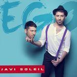 ego (single)  - javi soleil