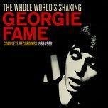the whole world's shaking - georgie fame