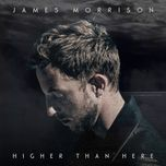 higher than here (single) - james morrison