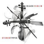 stereotypes - black violin
