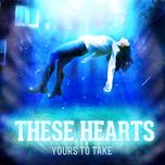yours to take - these hearts