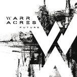future - warr acres