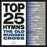 top 25 hymns the old rugged cross - v.a
