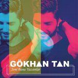 Nghe và tải nhạc hot Seni Bana Yazsınlar (Single)  trực tuyến miễn phí