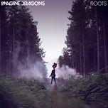roots (single) - imagine dragons