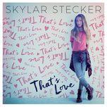 that's love (single)  - skylar stecker