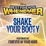 shake your booty (from best friends whenever) (single) - forever in your mind