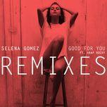 good for you (remixes ep) - selena gomez