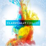 classically chilled - v.a