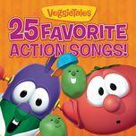 25 favorite action songs! - veggietales