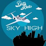 sky high (single) - dirty audio