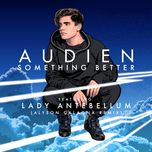 something better (alyson calagna extended mix) (single) - audien, lady antebellum