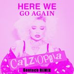 here we go again (gentech remix) (single)  - cazzi opeia