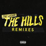 the hills (remixes) - the weeknd