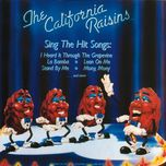 sing the hit songs - california raisins