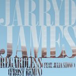 regardless (frost remix) (single) - jarryd james, julia stone