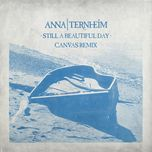 still a beautiful day (canvas remix) (single) - anna ternheim