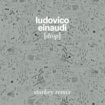 drop (starkey remix) (single) - ludovico einaudi