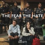 the fear the hate (single)  - society