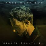 higher than here (deluxe edition) - james morrison