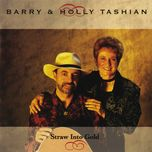 straw into gold - barry and holly tashian