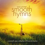 smooth hymns - sam levine
