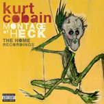 montage of heck: the home recordings (deluxe soundtrack) - kurt cobain