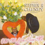 tell me you love me - stephen r cheney