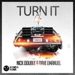 turn it up (single)  - nick double, dave emanuel
