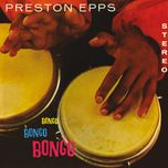 bongo bongo bongo - preston epps