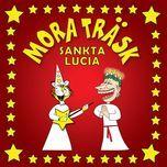 sankta lucia (single)  - mora trask
