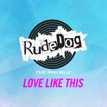 love like this (ep) - rudedog, nikki belle