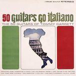 50 guitars go italiano - the 50 guitars of tommy garrett
