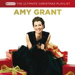 the ultimate christmas playlist - amy grant