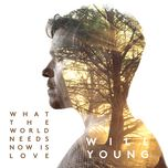 what the world needs now is love (single)  - will young