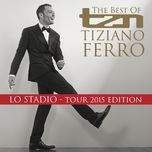 tzn - the best of tiziano ferro (tour 2015 edition) - tiziano ferro