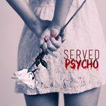 psycho (single)  - served