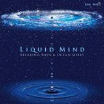 relaxing rain & ocean mixes - liquid mind